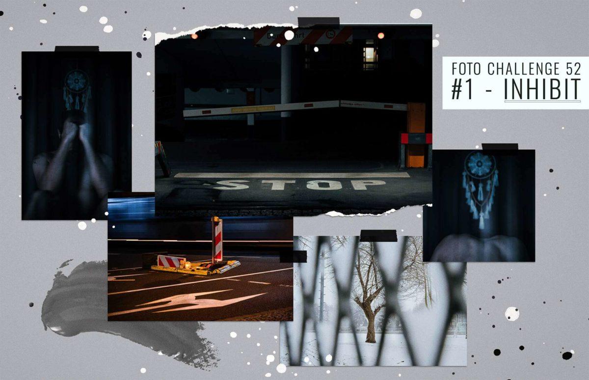 Foto Challenge 52 - Woche 1 INHIBIT